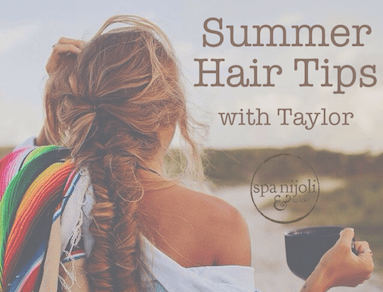 summer hair tips with Taylor